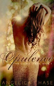 Opulence (The Excess Series, #1), Angelica Chase